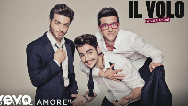 Il Volo - Grande amore Видео Музыка